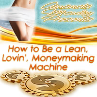 How to Be a Lean, Lovin' Moneymaking Machinel