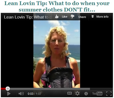 Lean Lovin Tip: What to do when your summer clothes DON'T fit...