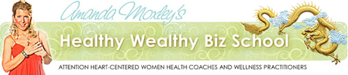 Amanda Moxley's Healthy Wealthy Biz School
