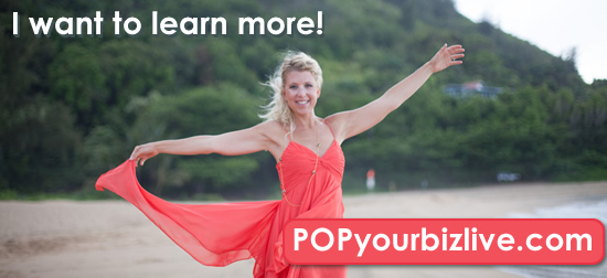 POP Your Biz Live! Reserve your seat now for my event in September!